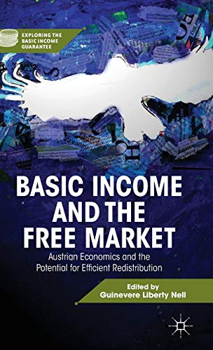 9781137263582: Basic Income and the Free Market: Austrian Economics and the Potential for Efficient Redistribution (Exploring the Basic Income Guarantee)