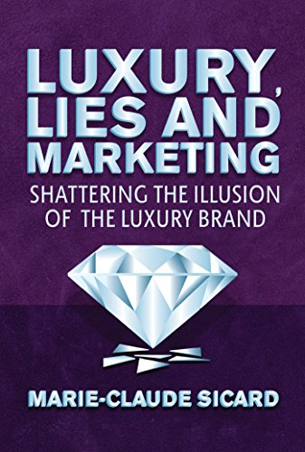 9781137264688: Luxury, Lies and Marketing: Shattering the Illusions of the Luxury Brand