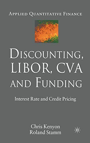 9781137268518: Discounting, Libor, CVA and Funding: Interest Rate and Credit Pricing (Applied Quantitative Finance)