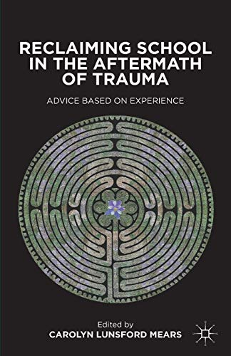 9781137268549: Reclaiming School in the Aftermath of Trauma: Advice Based on Experience