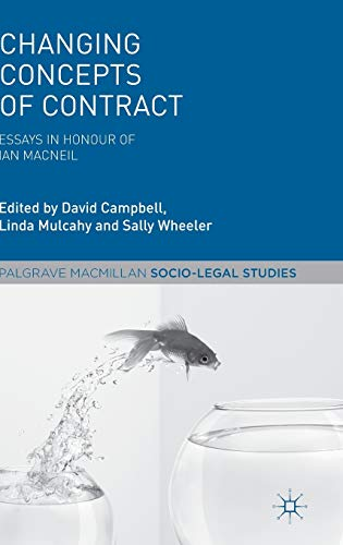 9781137269263: Changing Concepts of Contract: Essays in Honour of Ian Macneil (Palgrave Socio-Legal Studies)