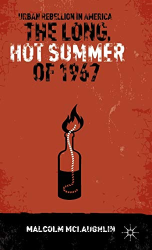 9781137269621: The Long, Hot Summer of 1967: Urban Rebellion in America
