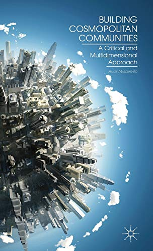 9781137269836: Building Cosmopolitan Communities: A Critical and Multidimensional Approach