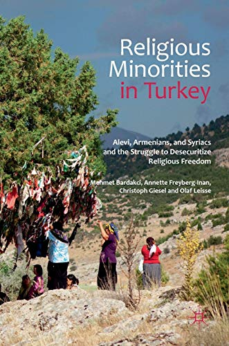 9781137270252: Religious Minorities in Turkey: Alevi, Armenians, and Syriacs and the Struggle to Desecuritize Religious Freedom