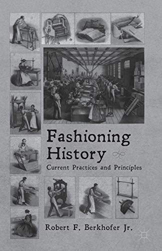 9781137270283: Fashioning History: Current Practices and Principles