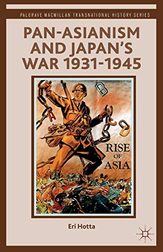 9781137270351: Pan-Asianism and Japan's War 1931-1945 (Palgrave Macmillan Transnational History Series)