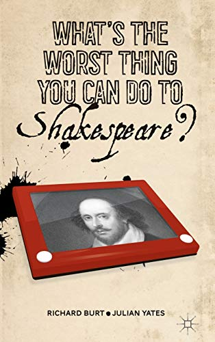 9781137270481: What's the Worst Thing You Can Do to Shakespeare?