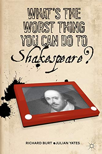 9781137270498: What's the Worst Thing You Can Do to Shakespeare?