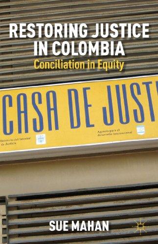 Restoring Justice in Colombia: Conciliation in Equity: Mahan, Sue