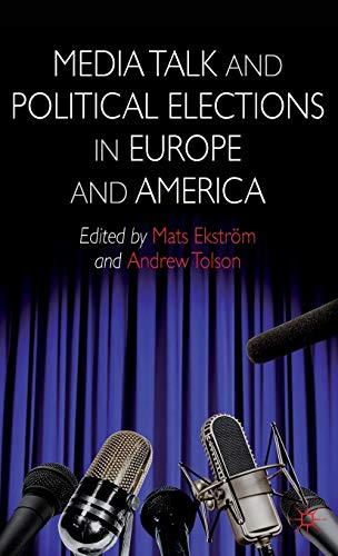 9781137273314: Media Talk and Political Elections in Europe and America