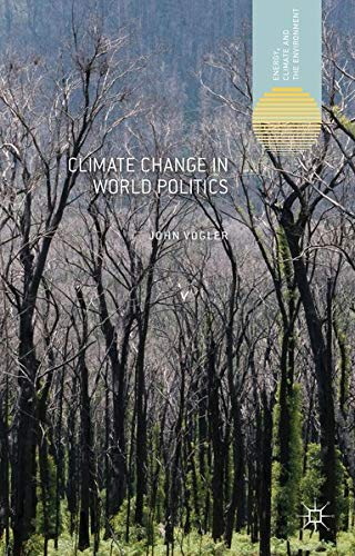 9781137273406: Climate Change in World Politics (Energy, Climate and the Environment)
