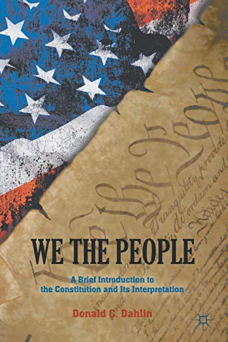 9781137274069: We the People: A Brief Introduction to the Constitution and Its Interpretation