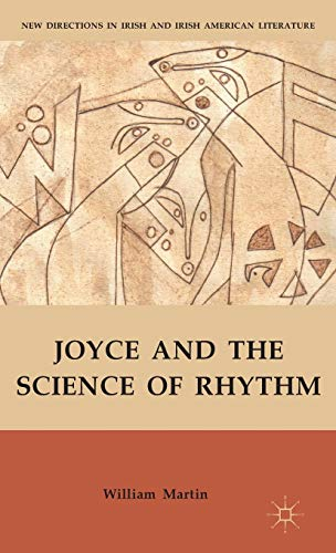 Joyce and the Science of Rhythm (New Directions in Irish and Irish American Literature): Martin, ...
