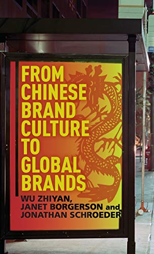 9781137276346: From Chinese Brand Culture to Global Brands: Insights from aesthetics, fashion and history