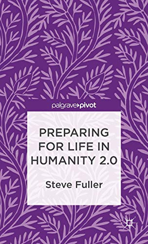9781137277060: Preparing for Life in Humanity 2.0 (Palgrave Pivot)