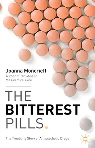 9781137277428: The Bitterest Pills: The Troubling Story of Antipsychotic Drugs