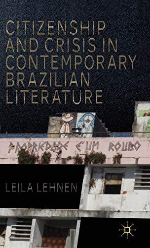 9781137277558: Citizenship and Crisis in Contemporary Brazilian Literature