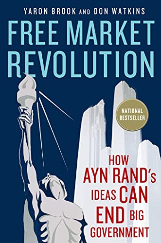 9781137278388: Free Market Revolution: How Ayn Rand's Ideas Can End Big Government