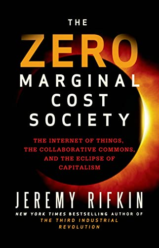 9781137278463: The Zero Marginal Cost Society: The Internet of Things, the Collaborative Commons, and the Eclipse of Capitalism