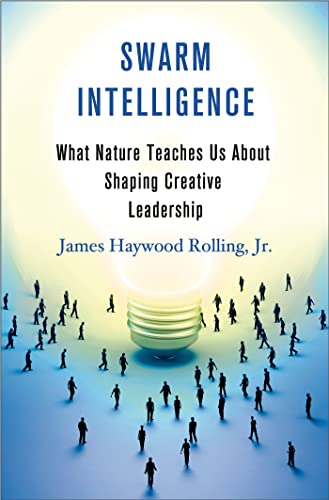 9781137278470: Swarm Intelligence: What Nature Teaches Us About Shaping Creative Leadership