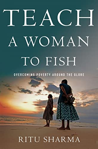 9781137278586: Teach a Woman to Fish: Overcoming Poverty Around the Globe