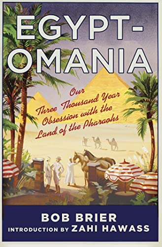 9781137278609: Egyptomania: Our Three Thousand Year Obsession with the Land of the Pharaohs