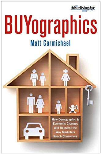 9781137278630: Buyographics: How Demographic and Economic Changes Will Reinvent the Way Marketers Reach Consumers