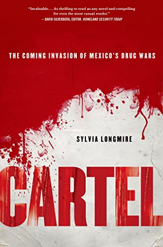 9781137278692: Cartel: The Coming Invasion of Mexico's Drug Wars