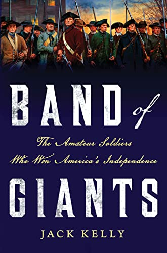 9781137278777: Band of Giants: The Amateur Soldiers Who Won America's Independence