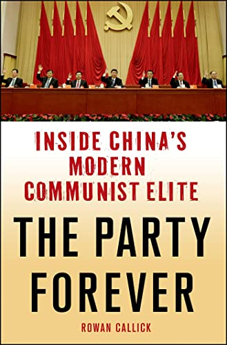 9781137278852: The Party Forever: Inside China's Modern Communist Elite
