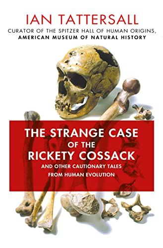 9781137278890: The Strange Case of the Rickety Cossack: and Other Cautionary Tales from Human Evolution