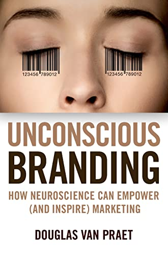 9781137278920: Unconscious Branding: How Neuroscience Can Empower (and Inspire) Marketing