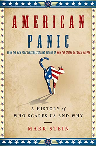 American Panic: A History of Who Scares: Stein, Mark