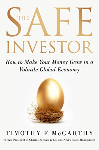 9781137279101: The Safe Investor: How to Make Your Money Grow in a Volatile Global Economy