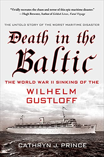 9781137279194: Death in the Baltic: The World War II Sinking of the Wilhelm Gustloff