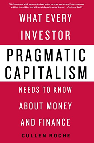 9781137279316: Pragmatic Capitalism: What Every Investor Needs to Know About Money and Finance