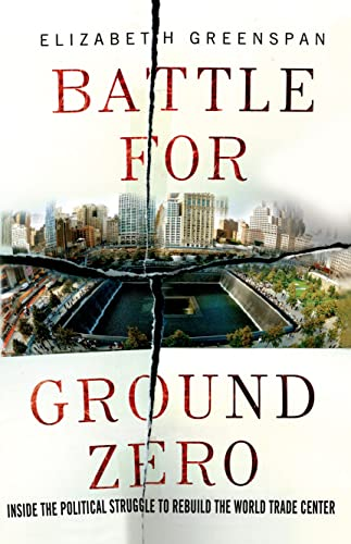 9781137279453: Battle for Ground Zero: Inside the Political Struggle to Rebuild the World Trade Center