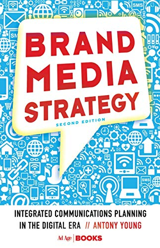 9781137279569: Brand Media Strategy: Integrated Communications Planning in the Digital Era