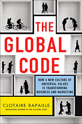 9781137279712: The Global Code: How a New Culture of Universal Values Is Reshaping Business and Marketing