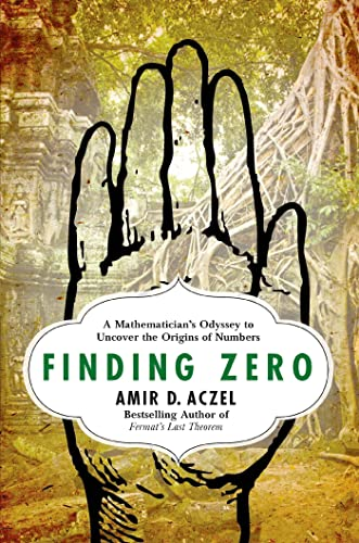9781137279842: Finding Zero: A Mathematician's Odyssey to Uncover the Origins of Numbers