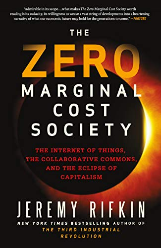 9781137280114: The Zero Marginal Cost Society: The Internet of Things, the Collaborative Commons, and the Eclipse of Capitalism