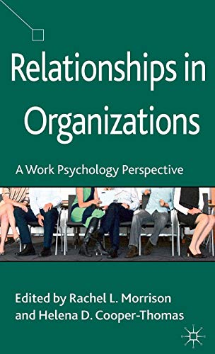 9781137280633: Relationships in Organizations: A Work Psychology Perspective