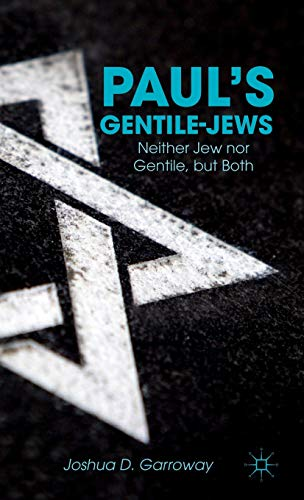 9781137281135: Paul's Gentile-Jews: Neither Jew nor Gentile, but Both