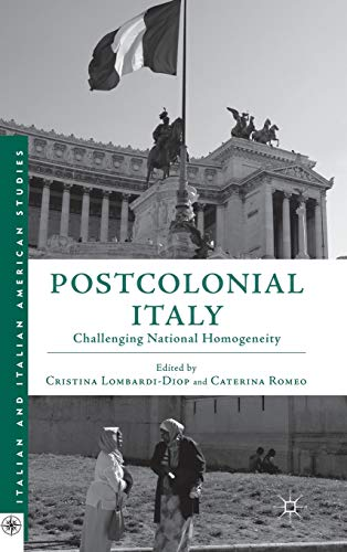 9781137281456: Postcolonial Italy: Challenging National Homogeneity