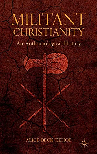9781137282149: Militant Christianity: An Anthropological History
