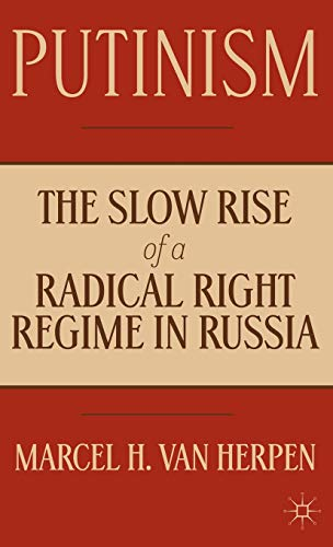 9781137282804: Putinism: The Slow Rise of a Radical Right Regime in Russia