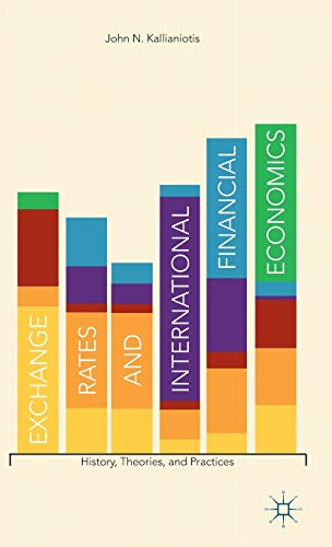 Exchange Rates and International Financial Economics: History,: John N. Kallianiotis,