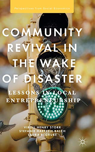 Community Revival in the Wake of Disaster: Lessons in Local Entrepreneurship (Perspectives from ...