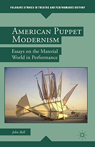 American Puppet Modernism: Essays on the Material: Bell, John