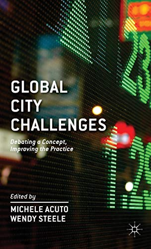 9781137286864: Global City Challenges: Debating a Concept, Improving the Practice